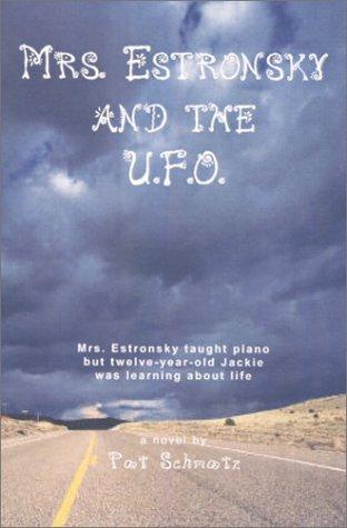 Mrs. Estronsky and the U.F.O.