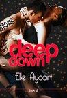 Deep Down by Elle Aycart