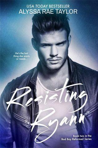 Resisting Ryann (Bad Boy Reformed, #2)