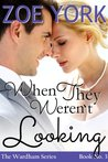 When They Weren't Looking by Zoe York