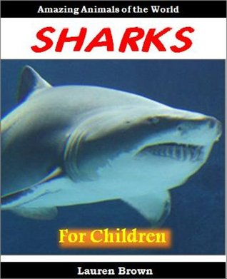 Childrens Education Books: Sharks - Cool Facts for Kids About These Amazing and Mysterious Animals
