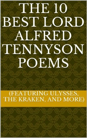 The 10 Best Lord Alfred Tennyson Poems