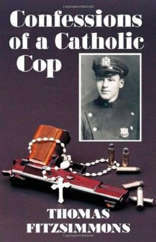 Confessions of a Catholic Cop by Thomas, Fitzsimmons