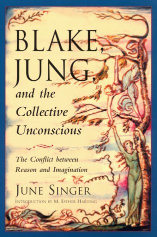 Blake, Jung & the Collective Unconscious: The Conflict Between Reason & Imagination (Jung on the Hudson)