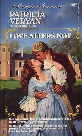 Love Alters Not by Patricia Veryan