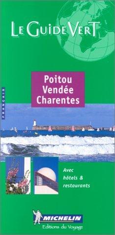 Michelin The Green Guide Poitou Vendee Charentes, 5e