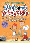 Stinkbomb & Ketchup-Face and the Quest for the Magic Porcupine by John Dougherty