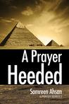 A Prayer Heeded (A Prayer Series #2)