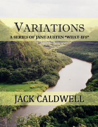 "Variations -- a series of Jane Austen ""what-ifs"""
