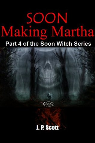 Soon Making Martha: Part 4 of the Soon Witch Series