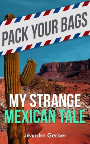 My Strange Mexican Tale