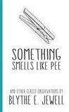 Something Smells Like Pee