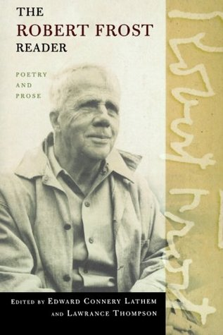 The Robert Frost Reader: Poetry and Prose