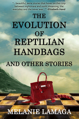 The Evolution of Reptilian Handbags and Other Stories by