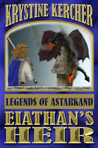 Eiathan's Heir (Legends of Astarkand, #3)
