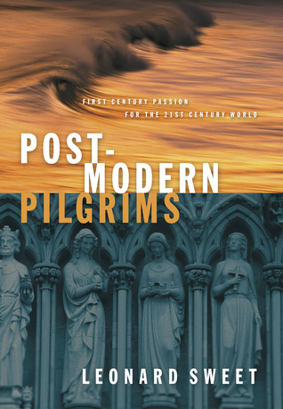 Post-Modern Pilgrims: First Century Passion for the 21st Century World