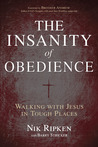 The Insanity of Obedience by Nik Ripken