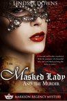 The Masked Lady and The Murder (Markson Regency Mystery #1)