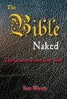 The Bible Naked, The Greatest Fraud Ever Told