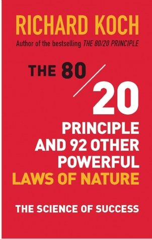 The 80/20 Principle and 92 Other Power Laws of Nature: The Science of Success