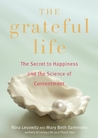 Grateful Life: The Secret to Happiness and the Science of Contentment