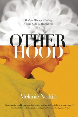 Otherhood: Modern Women Finding A New Kind of Happiness