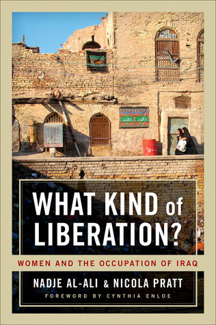 What Kind of Liberation? by Nadje Al-Ali