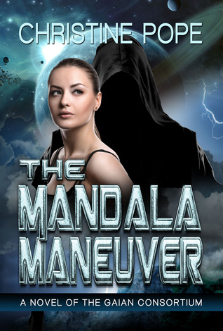 The Mandala Maneuver (The Gaian Consortium, #4)