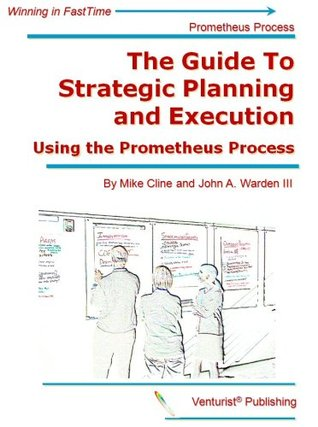the-guide-to-strategic-planning-and-execution-using-the-prometheus-process