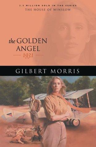 The Golden Angel by Gilbert Morris