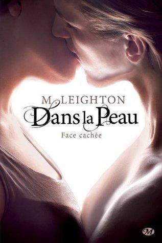 Ebook Dans la peau: Face cachée, T1 by Michelle Leighton DOC!