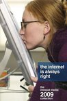 The Internet Is Always Right: The Intrepid Media 2009 Collection