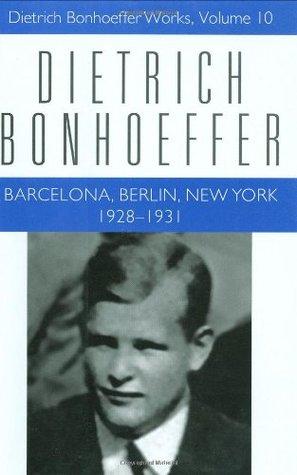 Barcelona, Berlin, New York: 1928-31 (Works, Vol 10)