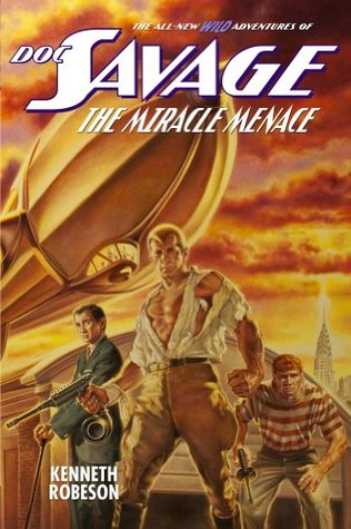 Doc Savage: The Miracle Menace (The Wild Adventures of Doc Savage)