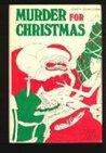 Murder for Christmas: 26 Tales of Seasonal Malice