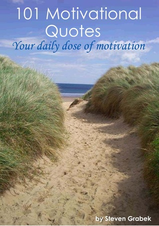 101 Motivational Quotes by Steven Grabek