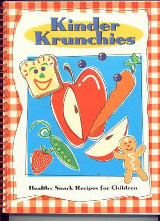 Kinder Krunchies: Healthy Snack Recipes for Children