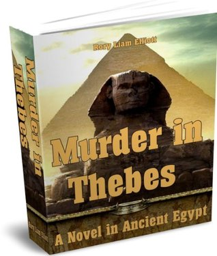 Murder in Thebes - A Novel in Ancient Egypt