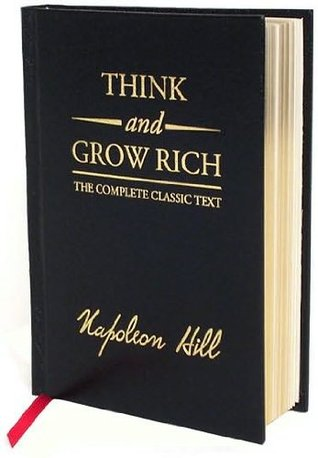 Think and Grow Rich: Teaching for the First Time, the Famous Andrew Carnegie Formula for Money-Making, Based Upon the Thirteen Proven Steps to Riches