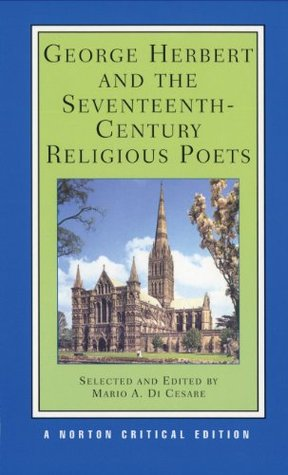 George Herbert and the Seventeenth-Century Religious Poets [Authoritative Texts, Criticism]