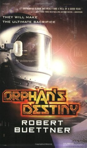 Orphan's Destiny by Robert Buettner