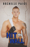 Hit the Wall by Rochelle Paige