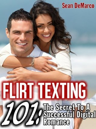 Flirt Texting 101 The Secret To A Successful Digital Romance