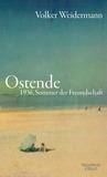 Ostende - 1936, Sommer der Freundschaft