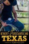 Between Lonesome and Texas (Lone Star Cowboys #5)