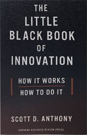 The Little Black Book of Innovation: How It Works, How to Do It por Scott D. Anthony