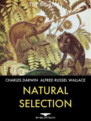 Natural Selection: On the Origin of Species and Contributions to the Theory of Natural Selection