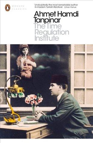 The Time Regulation Institute by Ahmet Hamdi Tanpınar