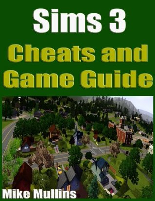 Sims 3 Cheats and Game Guide