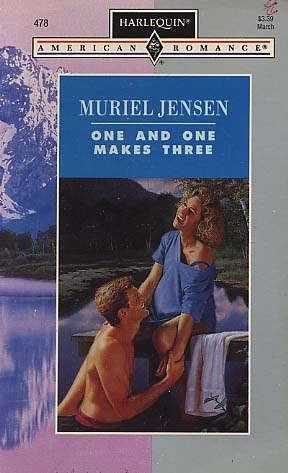 One And One Makes Three (Harlequin American Romance, No 478)